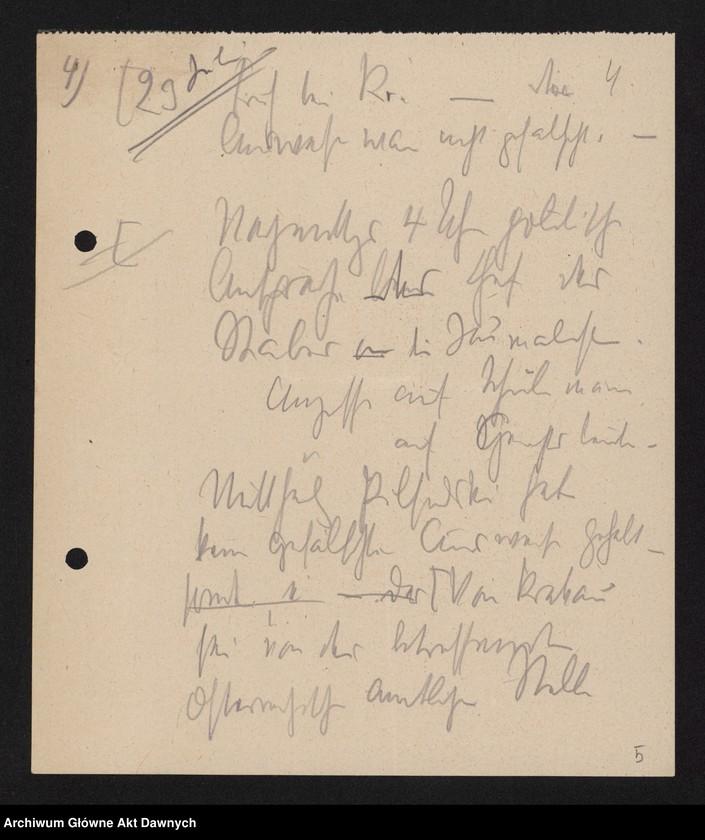 """Obraz 6 z jednostki """"Betr[ifft] Festnahme Pilsudskis [Rękopis tekstu """"Uwięzienie Piłsudskiego"""" i korespondencja urzędowa Szefa Administracji dotycząca kolejnych wersji opracowania]."""""""