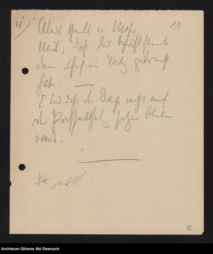 """Obraz 13 z jednostki """"Betr[ifft] Festnahme Pilsudskis [Rękopis tekstu """"Uwięzienie Piłsudskiego"""" i korespondencja urzędowa Szefa Administracji dotycząca kolejnych wersji opracowania]."""""""