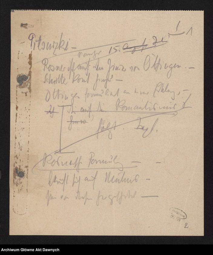 """Obraz 3 z jednostki """"Betr[ifft] Festnahme Pilsudskis [Rękopis tekstu """"Uwięzienie Piłsudskiego"""" i korespondencja urzędowa Szefa Administracji dotycząca kolejnych wersji opracowania]."""""""