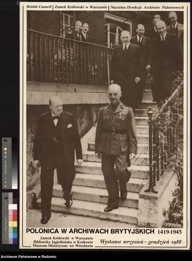 """Obraz z jednostki """"Afisz awizujący wystawę """"Polonica w archiwach brytyjskich 1919-1945"""" Organizatorzy: British Council, Zamek Królewski w Warszawie, Naczelna Dyrekcja Archiwów Państwowych. Na afiszu fot. gen. Sikorskiego i prem. Churchill"""