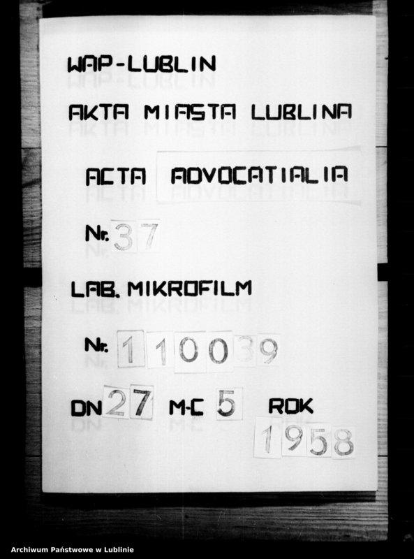 """Obraz 1 z jednostki """"Acta iudicii advocatialis et scabinalis civitatis SRM Lublinensis donationum, inscriptionum, roborationum, cessionum, oblatarum, relationum, manifestationum ac aliarum"""""""