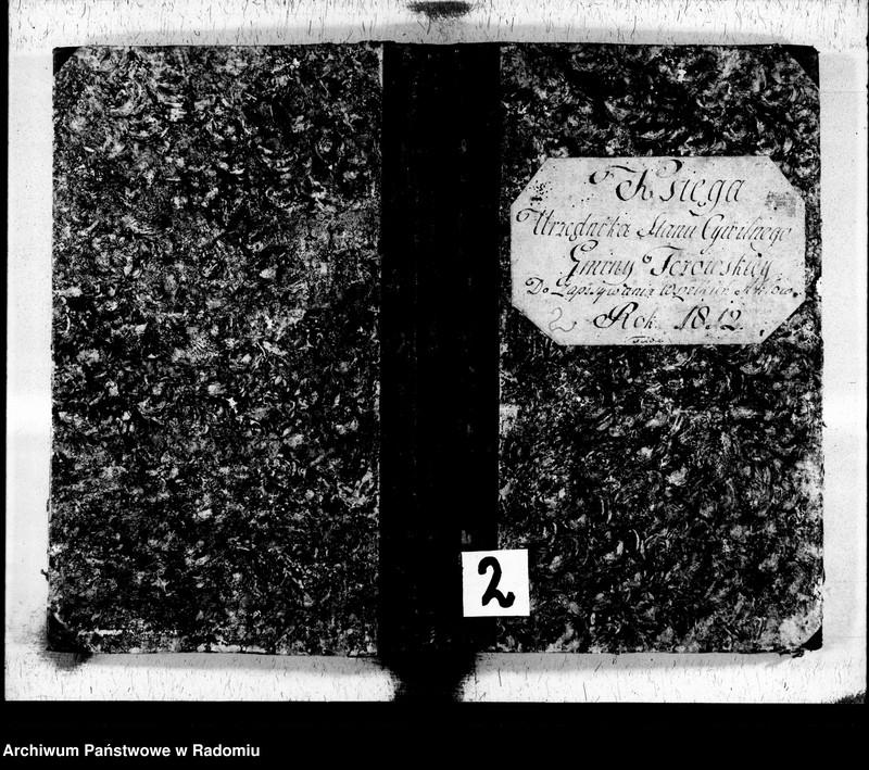 """Obraz 2 z jednostki """"Księga urzędnika stanu cywilnego gminy Tczowskiey do zapisania wszelkich aktów rok 1812"""""""