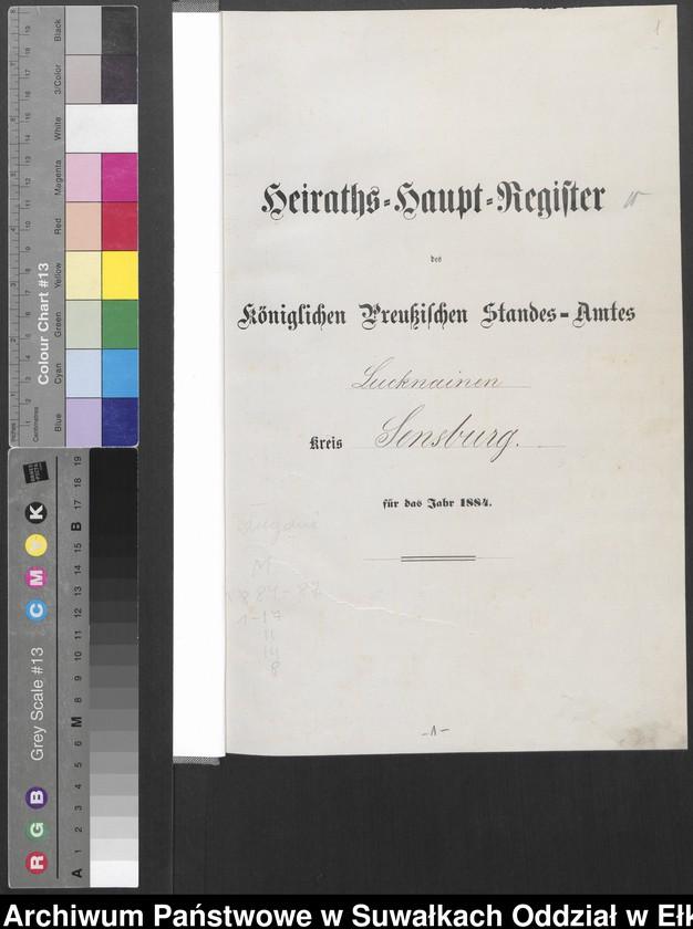 """Obraz z jednostki """"Heiraths-Haupt-Register des Königlichen Preussischen Standes-Amtes Lucknainen Kreis Sensburg für das Jahr 1884 [do 1887]"""""""