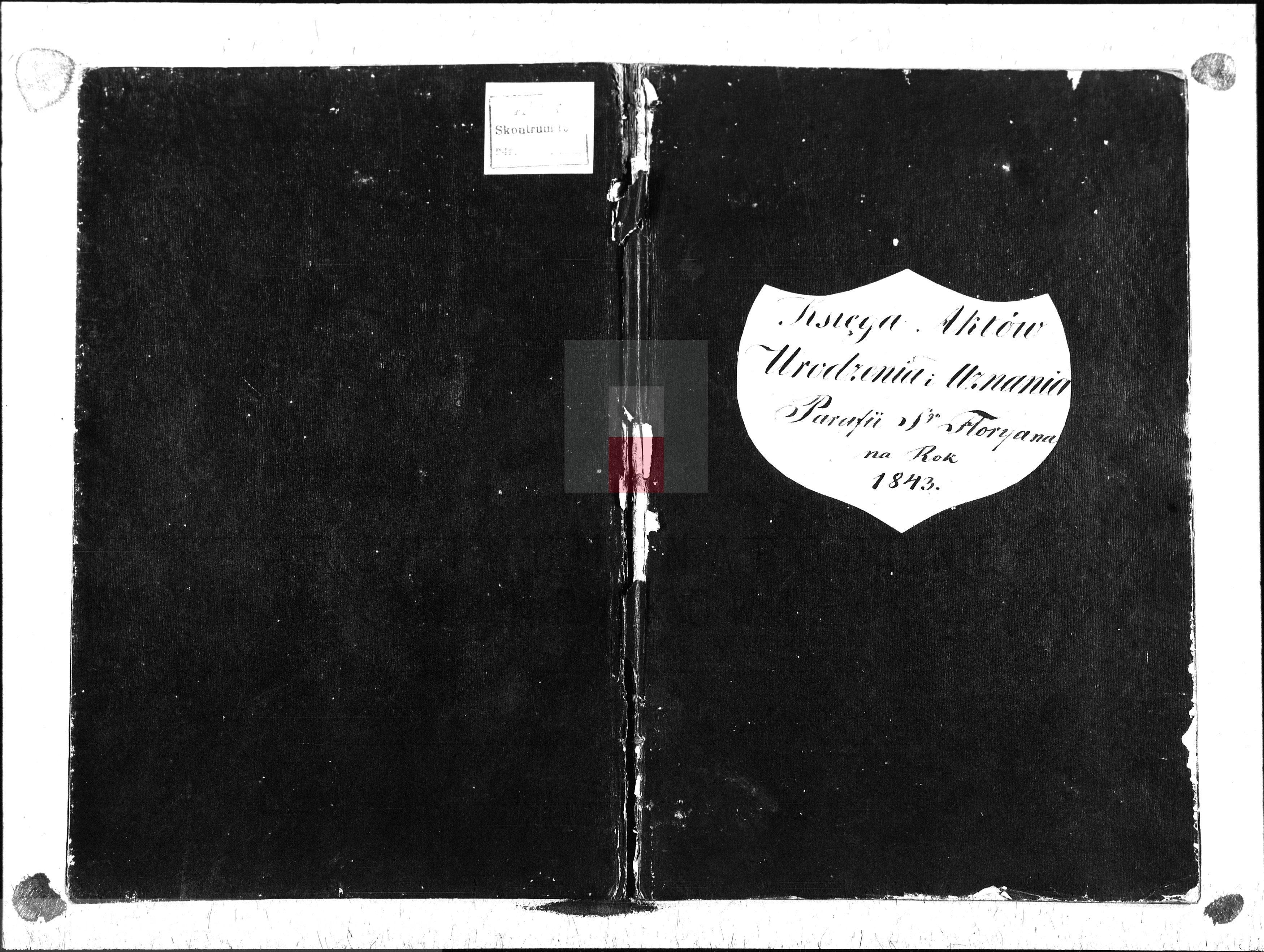 Skan z jednostki: Księga Aktów Urodzenia i Uznania Parafii Sgo Floryana na Rok 1843